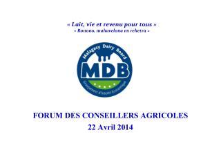 FORUM DES CONSEILLERS AGRICOLES 22 Avril 2014