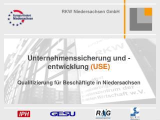 Unternehmenssicherung und -entwicklung (USE) Qualifizierung für Beschäftigte in Niedersachsen