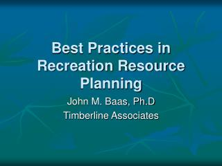 Best Practices in Recreation Resource Planning