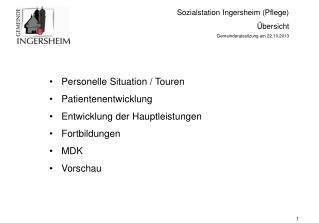 Sozialstation Ingersheim (Pflege) Übersicht Gemeinderatssitzung am 22.10.2013
