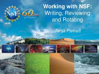 Working with NSF: Writing, Reviewing and Rotating Tanja Pietraß