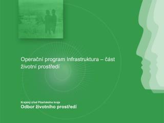 Operační program Infrastruktura – část   životní prostředí