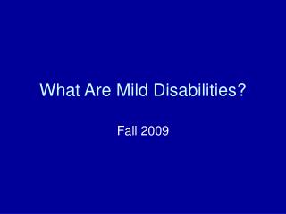 What Are Mild Disabilities?