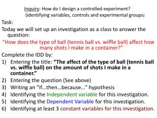 Task: Today we will set up an investigation as a class to answer the question: