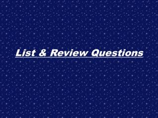 List & Review Questions