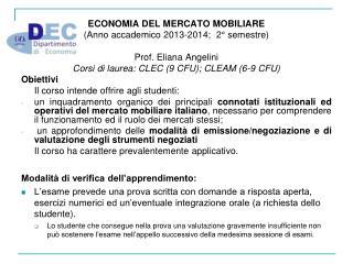 ECONOMIA DEL MERCATO MOBILIARE (Anno accademico 2013-2014;  2° semestre) Prof. Eliana  Angelini
