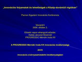 """""""Innovációs folyamatok és lehetőségek a Közép-dunántúli régióban"""""""