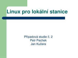 Linux pro  lokální stanice