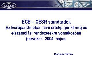 ECB – CESR standardok