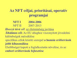 Az NFT céljai, prioritásai, operatív programjai