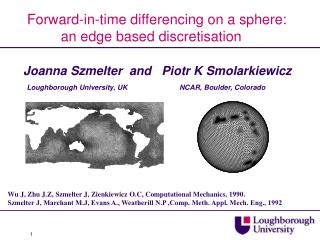 Forward-in-time differencing on a sphere:  an edge based discretisation