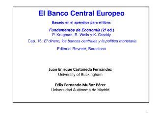 El Banco Central Europeo Basado en el apéndice para el libro: Fundamentos de Economía  (2ª ed.)