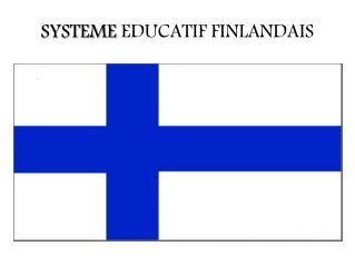 SYSTEME  EDUCATIF FINLANDAIS