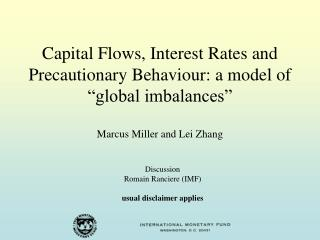Discussion Romain Ranciere (IMF) usual disclaimer applies