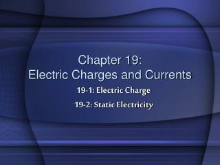 Chapter 19:  Electric Charges and Currents