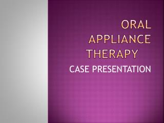 ORAL APPLIANCE THERAPY