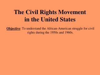 The Civil Rights Movement  in the United States
