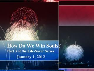 How Do We Win Souls? Part 3 of the Life-Saver Series