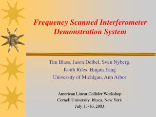 Frequency Scanned Interferometer Demonstration System