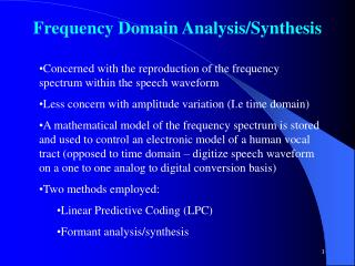Frequency  Domain Analysis/Synthesis