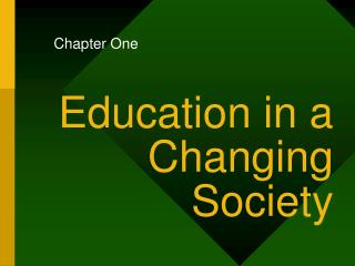 Education in a Changing Society