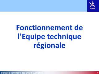 Fonctionnement de l'Equipe technique régionale
