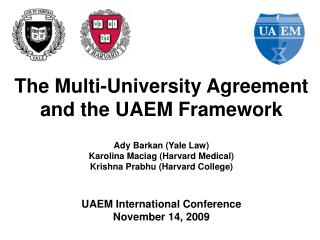 The Multi-University Agreement and the UAEM Framework Ady Barkan (Yale Law)