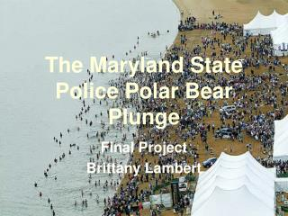 The Maryland State Police Polar Bear Plunge