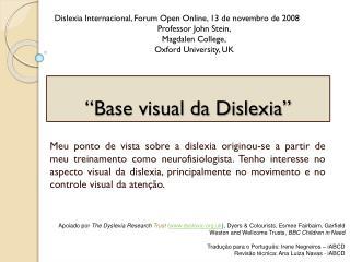 """Base visual da Dislexia"""