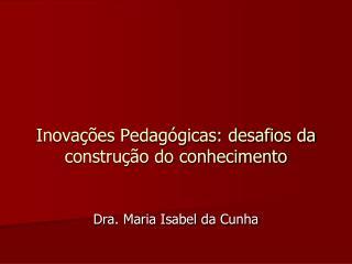 Inovações Pedagógicas: desafios da construção do conhecimento