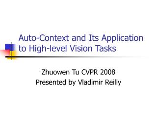 Auto-Context and Its Application to High-level Vision Tasks