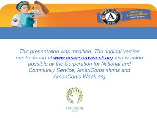 More participationMore fundingStronger pool of potential HandsOn Corps AmeriCorps membersStronger sense of communityEnga