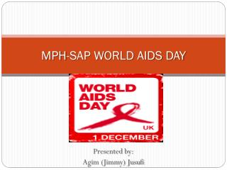 MPH-SAP WORLD AIDS DAY