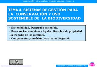 TEMA 4. SISTEMAS DE  GESTI�N PARA LA  CONSERVACI�N Y USO SOSTENIBLE DE  LA BIODIVERSIDAD