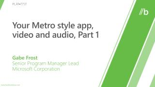 Your Metro style app, video and audio, Part 1