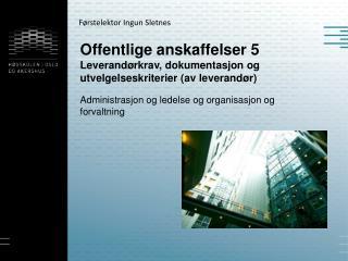 Offentlige anskaffelser 5 Leverand�rkrav, dokumentasjon og utvelgelseskriterier (av leverand�r)