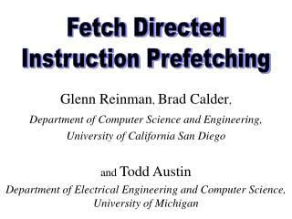 Glenn Reinman ,  Brad Calder ,  Department of Computer Science and Engineering,