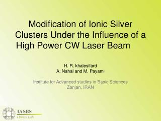 Modification of Ionic Silver Clusters Under the Influence of a High Power CW Laser Beam