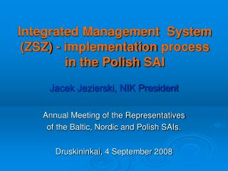 Integrated Management  System (ZSZ)  - i mplementation process in the Polish  SAI
