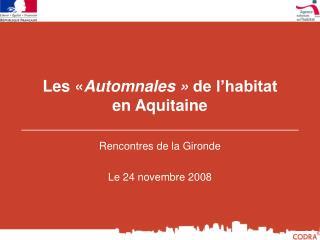 Les « Automnales»  de l'habitat  en Aquitaine