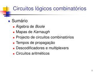 Circuitos l�gicos combinat�rios