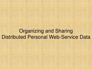 Organizing and Sharing Distributed Personal Web-Service Data