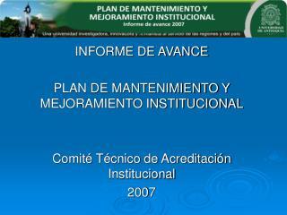 INFORME DE AVANCE PLAN DE MANTENIMIENTO Y MEJORAMIENTO INSTITUCIONAL