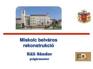 Miskolc belváros rekonstrukció