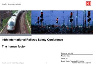 16th International Railway Safety Conference The human factor