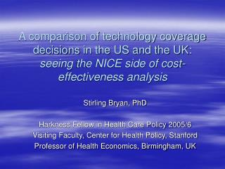 Stirling Bryan, PhD Harkness Fellow in Health Care Policy 2005/6