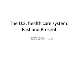 The U.S. health care system: Past and Present