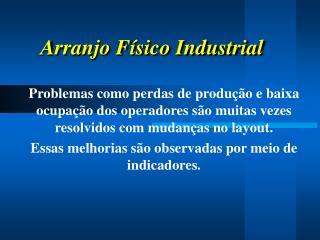Arranjo Físico Industrial
