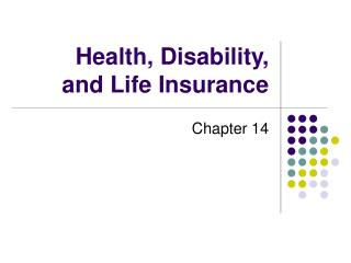 Health, Disability, and Life Insurance