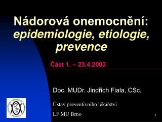 Nádorová onemocnění:  epidemiologie, etiologie, prevence